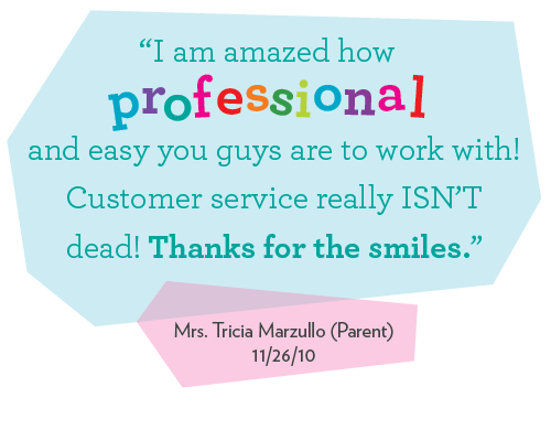 I am am amazed how professional and easy you guys are to work with! Customer service really ISN'T dead! Thanks for the smiles.